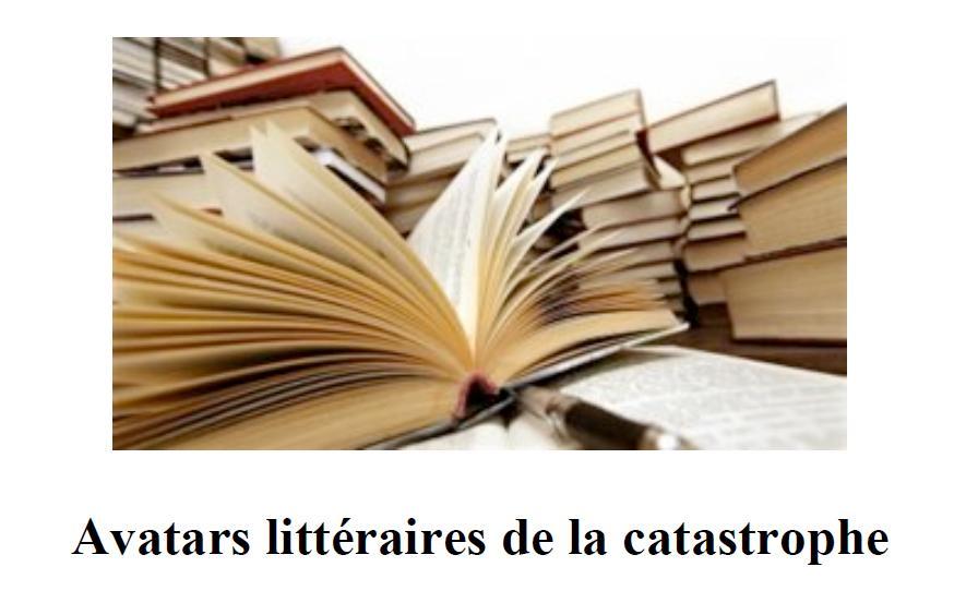 Avatars littéraires de la catastrophe