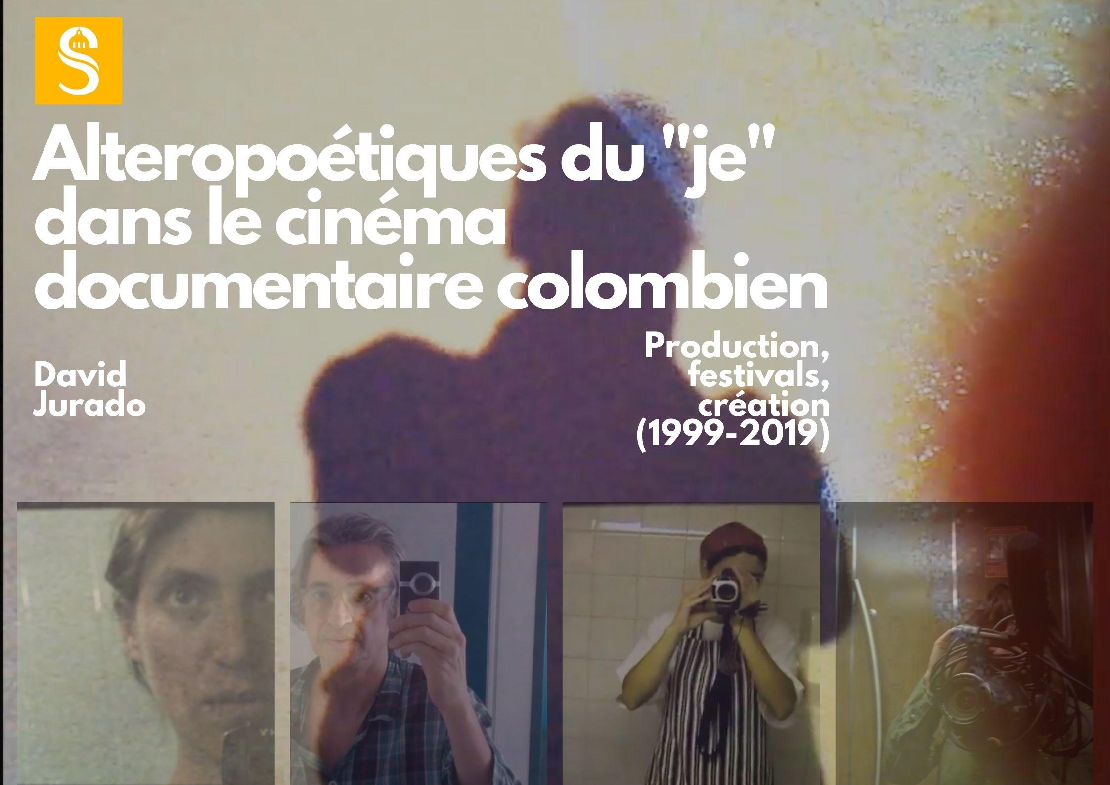 """Alteropoétiques du """"je"""" dans le cinéma documentaire colombien"""